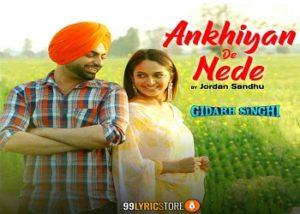Ankhiyan De Nede Song Lyrics , Gidarh Singhi , Jordan Sandhu , Punjabi Song