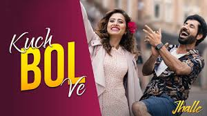 KUCH BOL VE , JHALLE , Afsana Khan Lyrics