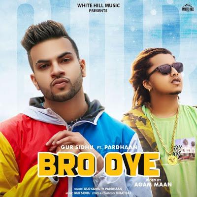 Gur Sidhu & Pardhaan - Bro Oye