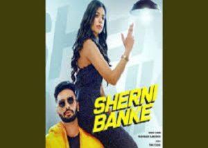 Sherni Banke Lyrics