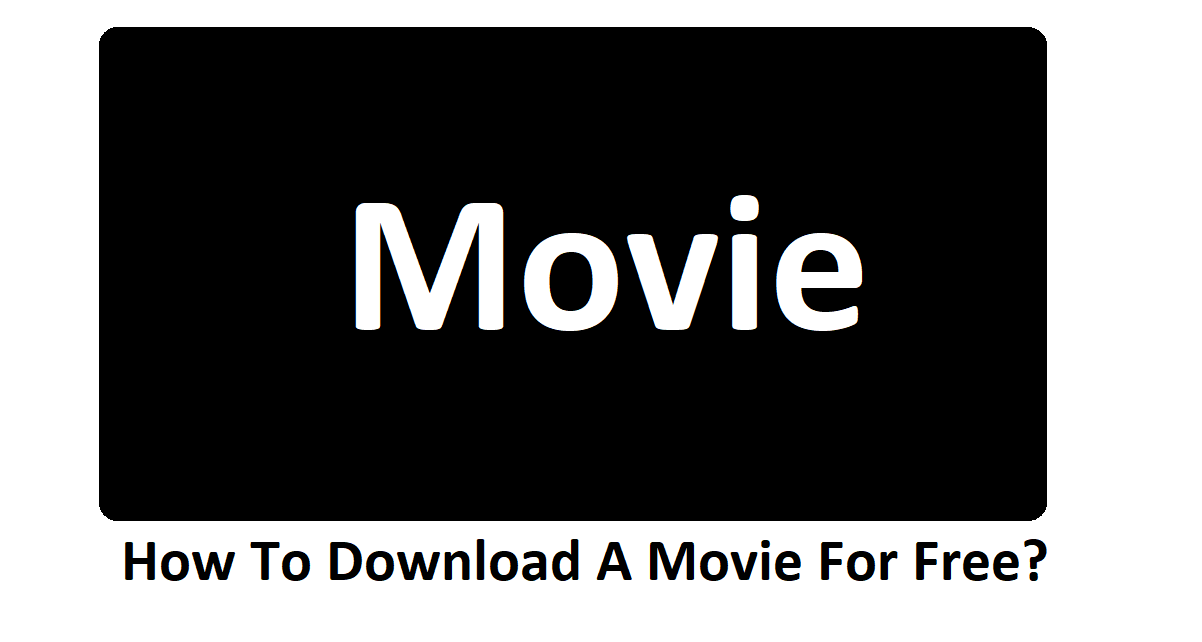 How To Download A Movie For Free