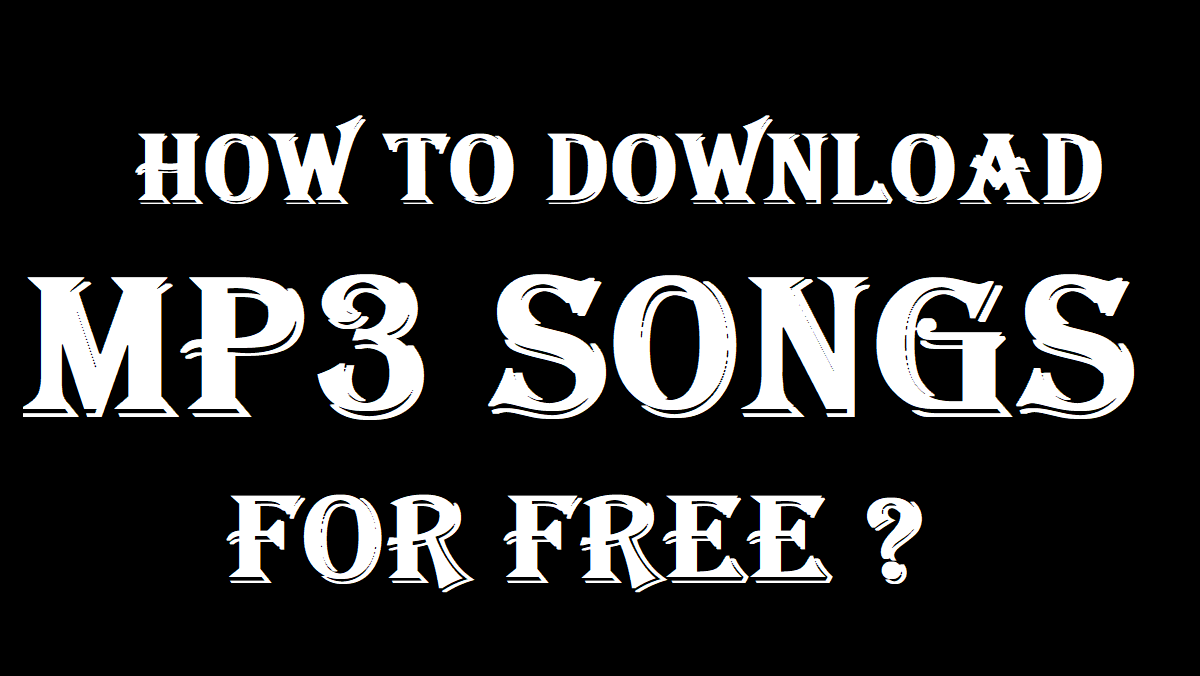 How To Download Mp3 Songs For Free