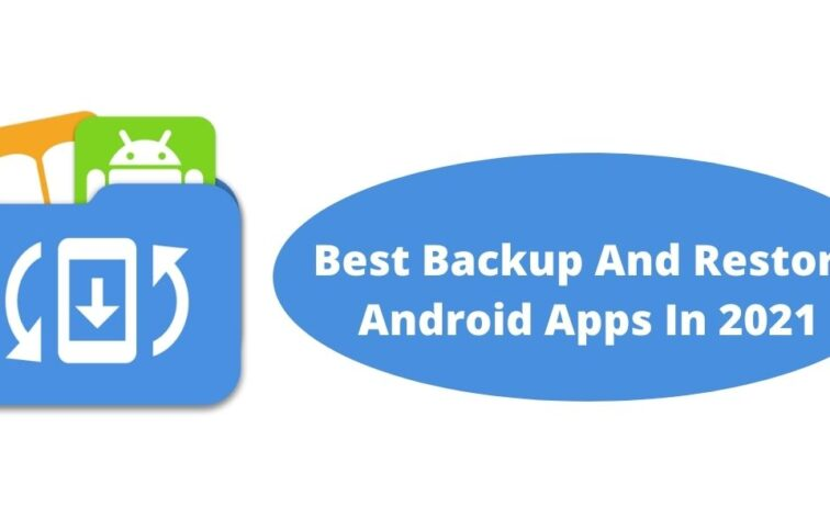 Best Backup And Restore Android Apps In 2021