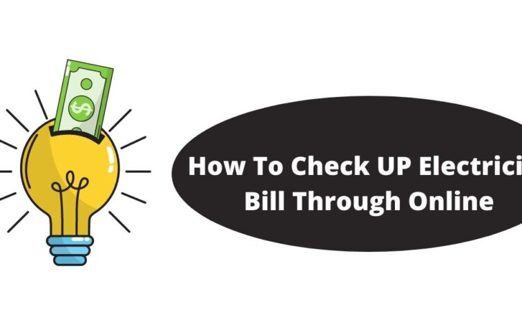 How To Check UP Electricity Bill Through Online