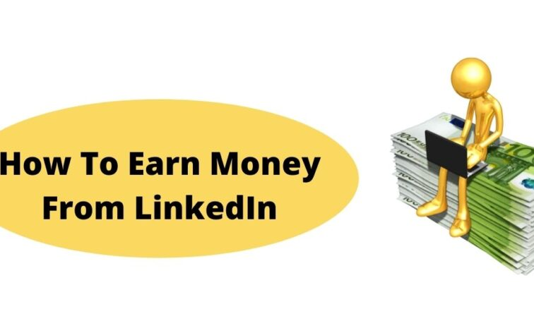 How To Earn Money From LinkedIn