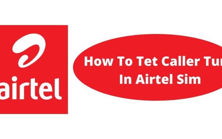 How To Tet Caller Tune In Airtel Sim