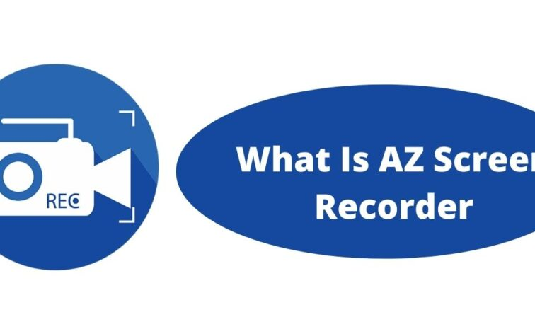 What Is AZ Screen Recorder