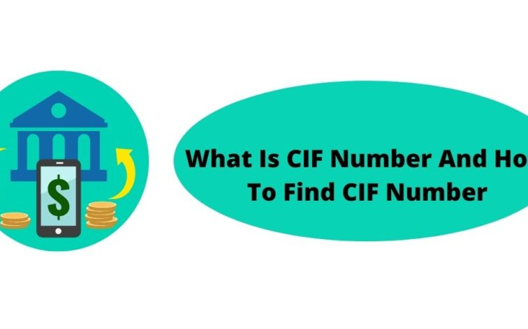 What Is CIF Number And How To Find CIF Number
