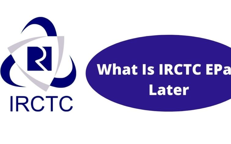 What Is IRCTC EPay Later