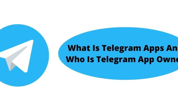 What Is Telegram Apps And Who Is Telegram App Owner
